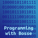 Programming with Bosse